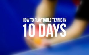 How to Play Table Tennis in 10